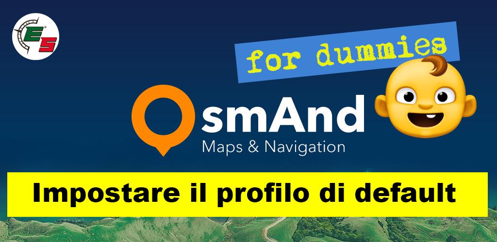Impostare il profilo di default su OsmAnd